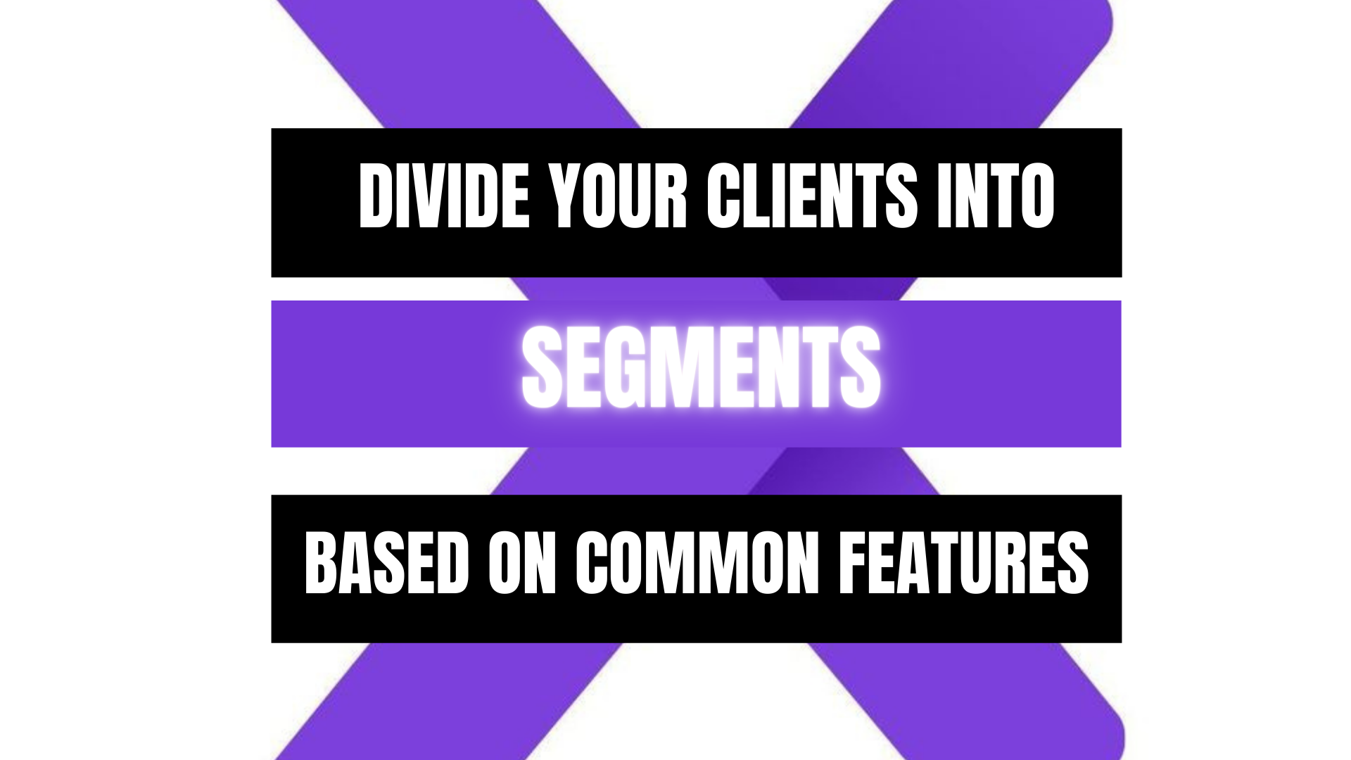Peekaboox - How to Divide Your Clients into Segments