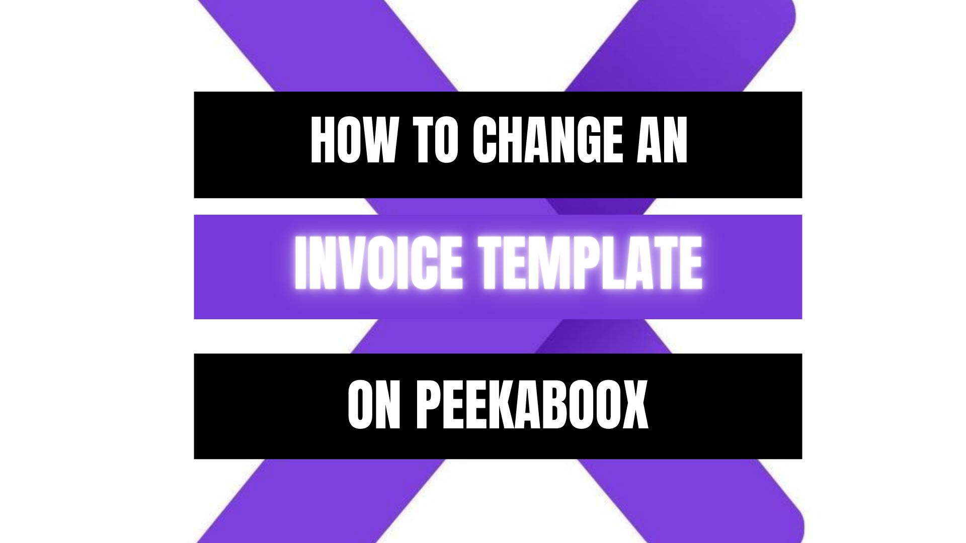Peekaboox - Change Invoice Template