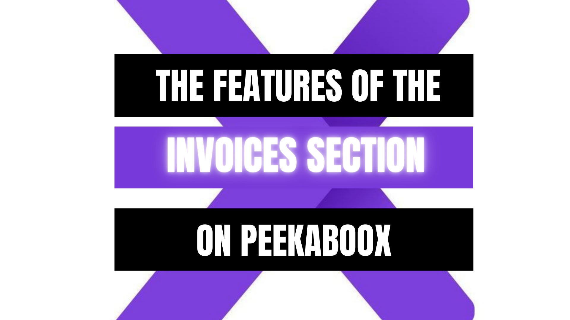 Peekaboox - The features of the Invoices section on Peekaboox